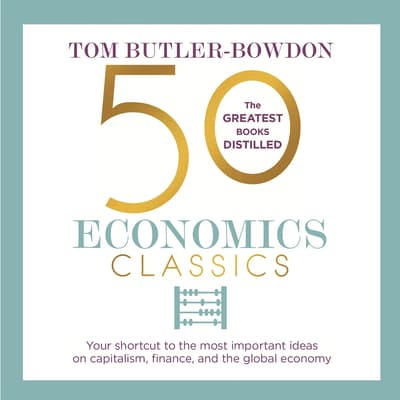 50 Economics Classics by Tom Butler-Bowdon audiobook