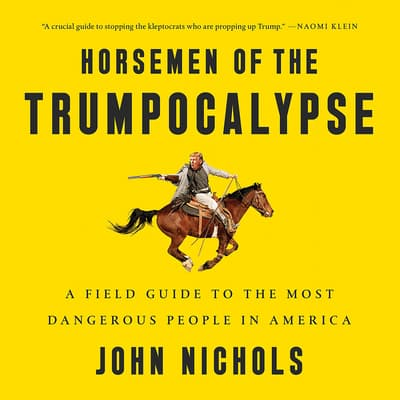 Horsemen of the Trumpocalypse by John Nichols audiobook