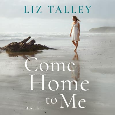 Come Home to Me by Liz Talley audiobook