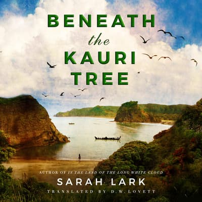 Beneath the Kauri Tree by Sarah Lark audiobook