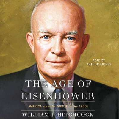 The Age of Eisenhower by William I. Hitchcock audiobook