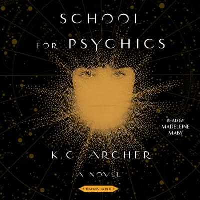 School for Psychics by K. C. Archer audiobook