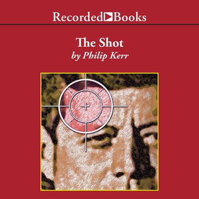 The Shot by Philip Kerr audiobook