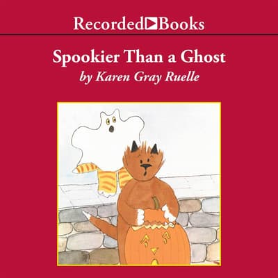 Spookier Than A Ghost by Karen Gray Ruelle audiobook
