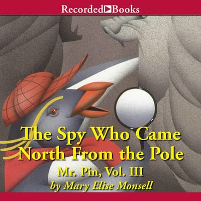 The Spy Who Came North from the Pole by Mary Elise Monsell audiobook