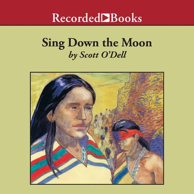 Sing Down the Moon by Scott O'Dell audiobook