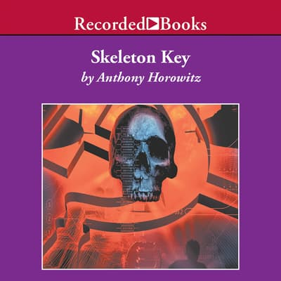 Skeleton Key by Anthony Horowitz audiobook