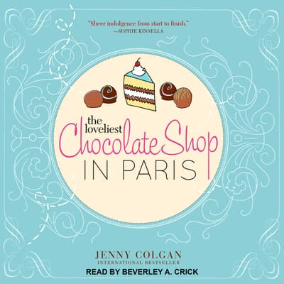 The Loveliest Chocolate Shop in Paris by Jenny Colgan audiobook