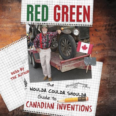 The Woulda Coulda Shoulda Guide to Canadian Inventions by Red Green audiobook
