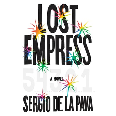 Lost Empress by Sergio De La Pava audiobook