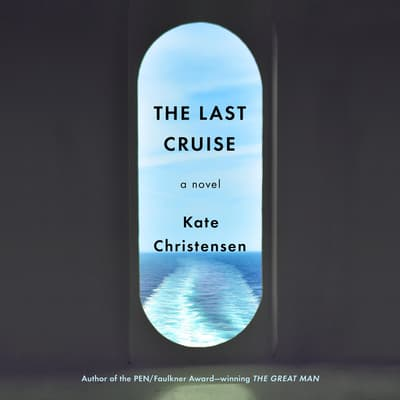 The Last Cruise by Kate Christensen audiobook