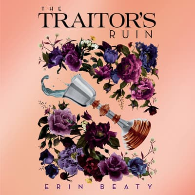 The Traitor's Ruin by Erin Beaty audiobook