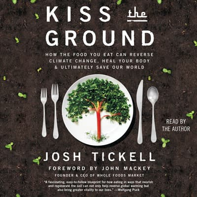 Kiss the Ground by Josh Tickell audiobook