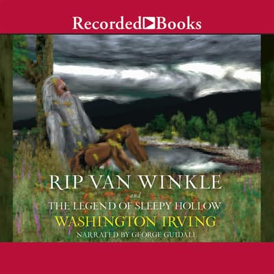 Rip Van Winkle and the Legend of Sleepy Hollow by Washington Irving audiobook