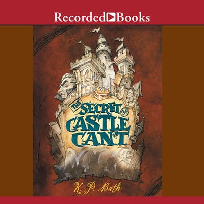 The Secret of Castle Cant by K.P. Bath audiobook