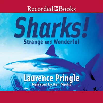 Sharks! Strange and Wonderful by Laurence Pringle audiobook