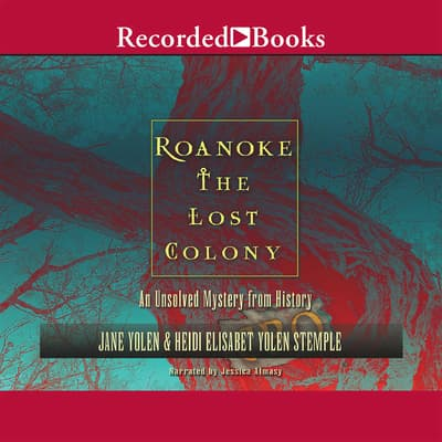 Roanoke: The Lost Colony by Jane Yolen audiobook