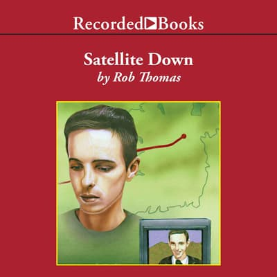 Satellite Down by Rob Thomas audiobook