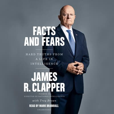 Facts and Fears by James R. Clapper audiobook