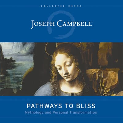 Pathways to Bliss by Joseph Campbell audiobook