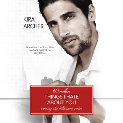 69 Million Things I Hate About You by Kira Archer audiobook