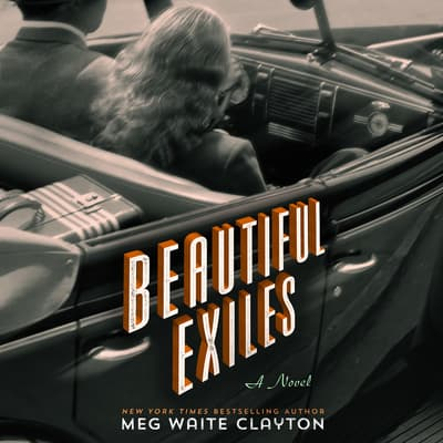 Beautiful Exiles by Meg Waite Clayton audiobook