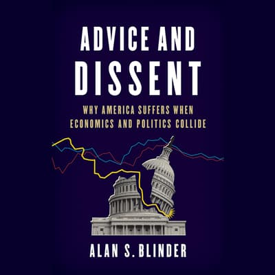Advice and Dissent by Alan S. Blinder audiobook