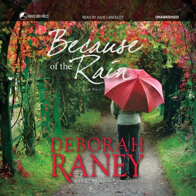 Because of the Rain by Deborah Raney audiobook