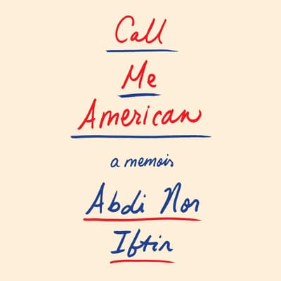 Call Me American by Abdi Nor Iftin audiobook