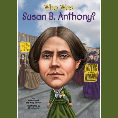 Who Was Susan B. Anthony? by Pam Pollack audiobook