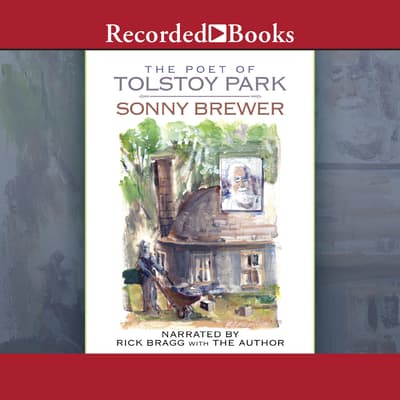 The Poet of Tolstoy Park by Sonny Brewer audiobook
