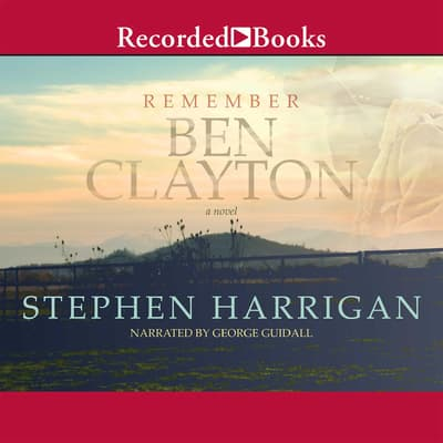 Remember Ben Clayton by Stephen Harrigan audiobook