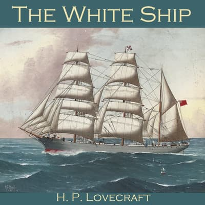 The White Ship by H. P. Lovecraft audiobook