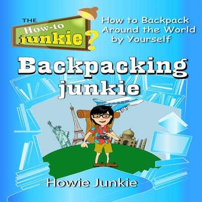Backpacking Junkie by Howie Junkie audiobook