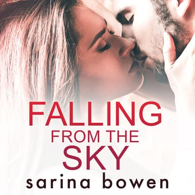Falling from the Sky by Sarina Bowen audiobook