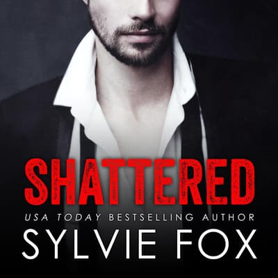 Shattered by Sylvie Fox audiobook