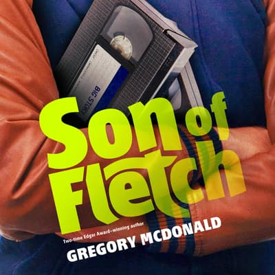 Son of Fletch by Gregory Mcdonald audiobook