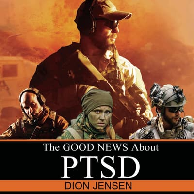 The Good News About PTSD by Dion Jensen audiobook