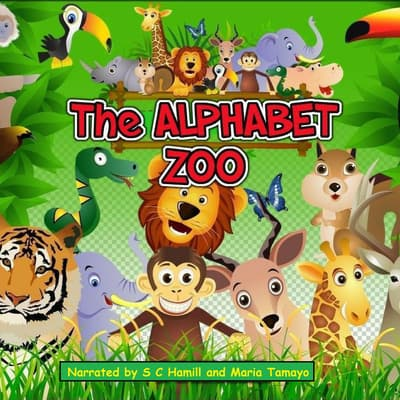 The Alphabet Zoo. A to Z Children's Picture book. Children's rhymning books. by S. C. Hamill audiobook