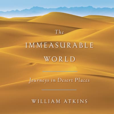 The Immeasurable World by William Atkins audiobook