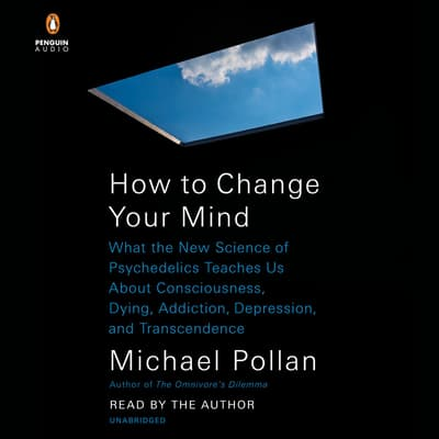 How to Change Your Mind by Michael Pollan audiobook