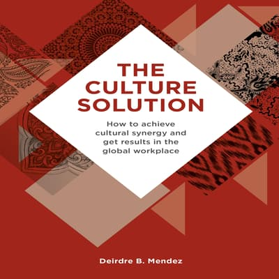 The Culture Solution by Deirdre B. Mendez audiobook