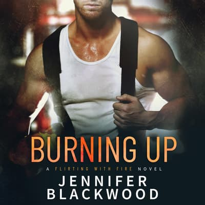 Burning Up by Jennifer Blackwood audiobook