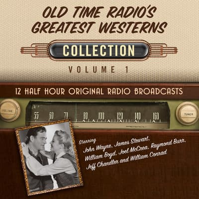 Old Time Radio's Greatest Westerns, Collection 1 by Black Eye Entertainment audiobook