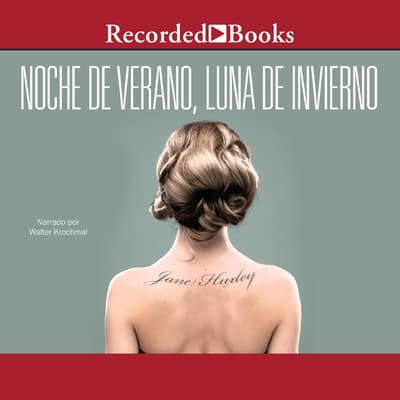 Noche de verano, luna de invierno (Summer Night, Winter Moon) by Jane Huxley audiobook