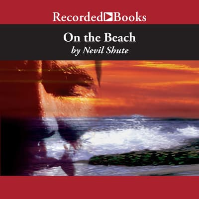 On the Beach by Nevil Shute audiobook