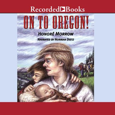 On to Oregon! by Honoré Morrow audiobook