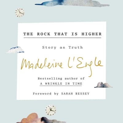 The Rock That Is Higher by Madeleine L'Engle audiobook