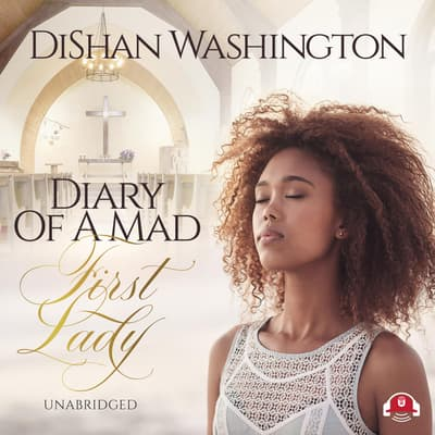 Diary of a Mad First Lady by DiShan Washington audiobook
