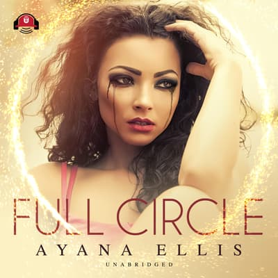 Full Circle by Ayana Ellis audiobook